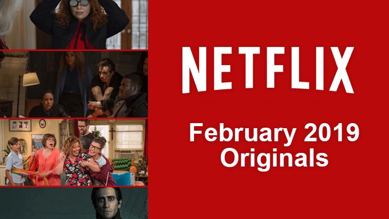Los Estrenos De Netflix En Febrero 2019 Más De 80 Entre Series